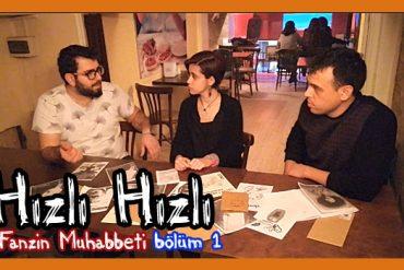 Hızlı Hızlı Fanzin Muhabbeti-1 (Video)