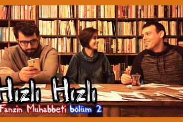 Hızlı Hızlı Fanzin Muhabbeti-2 (Video)