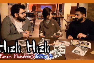 Hızlı Hızlı Fanzin Muhabbeti-3 (Video)