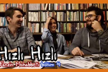 Hızlı Hızlı Fanzin Muhabbeti-4 (Video)