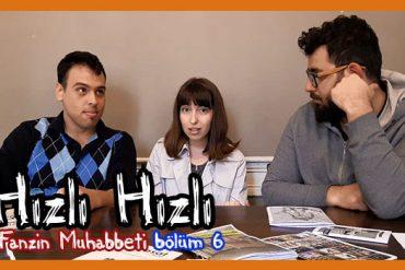 Hızlı Hızlı Fanzin Muhabbeti-6 (Video)