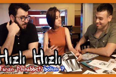 Hızlı Hızlı Fanzin Muhabbeti – 7 (Video)