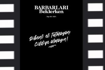 Dikenli Eli Tut: Barbarları Beklerken Fanzin 8. Sayı Kritiği (PDFli)
